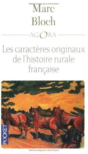 Les caractères originaux de l'histoire rurale française: Marc Bloch, Pierre