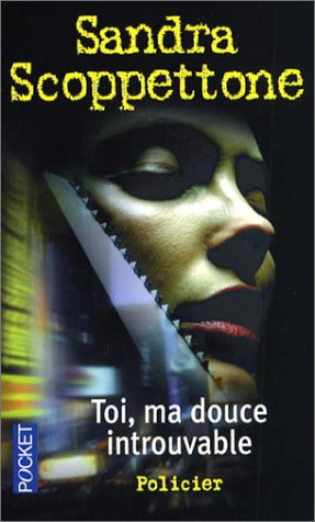 Toi, MA Douce Introuvable (French Edition) (2266142305) by Scoppettone, Sandra