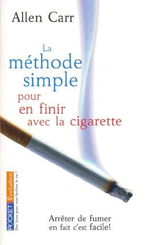 9782266143042: La méthode simple pour en finir avec la cigarette : Arrêter de fumer en fait c'est facile ! (Pocket)