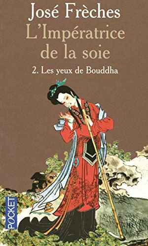 9782266144643: L'Impératrice de la soie, Tome 2 : Les yeux de Bouddha