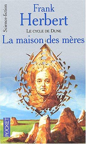 9782266145183: Le Cycle de Dune : La Maison des mères