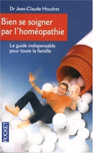 9782266145718: Bien se soigner par l'homéopathie: Un guide pratique pour toute la famille