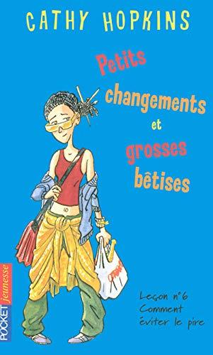 032-PETITS CHANGEMENTS.GROSSES BETISES: Cathy Hopkins, Leslie