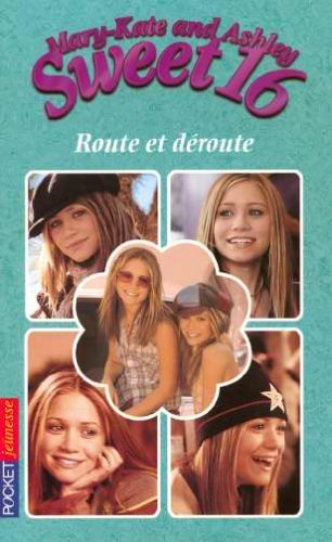 9782266147569: Mary-Kate and Ashley Sweet 16, Tome 4 : Route et d�route
