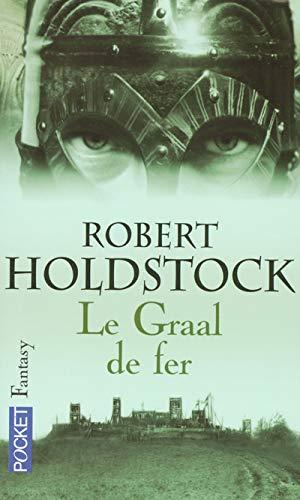 Codex Merlin, Tome 2 : Le Graal de fer: Holdstock, Robert