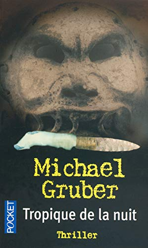Tropique de la nuit (Thriller) (French Edition) (9782266147965) by Michael Gruber
