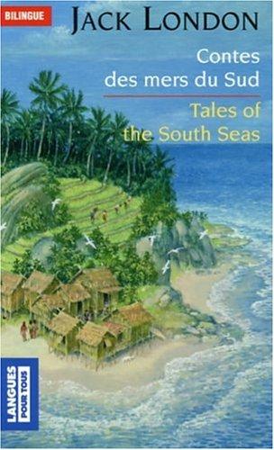 Contes des mers du Sud : Tales: Jack London