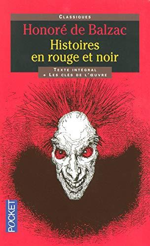 Histoires En Rouge Et Noir (Pocket classiques): Honore de Balzac