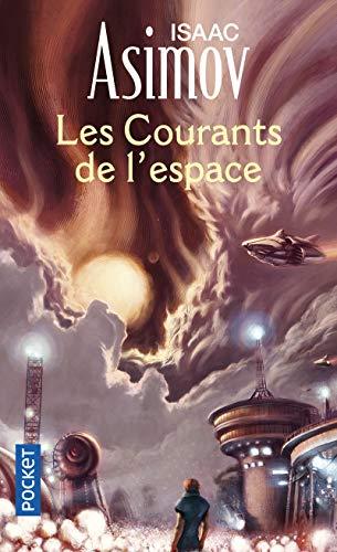 Les courants de l'espace: Asimov, Isaac