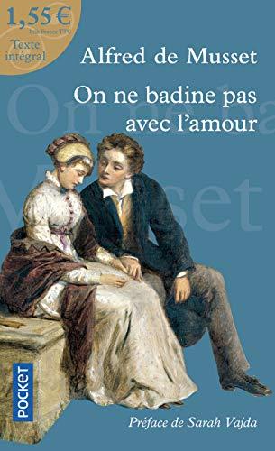 On ne badine pas avec l'amour: Alfred de Musset