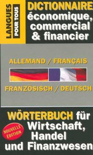 9782266152488: Dictionnaire de l'Allemand �conomique, commercial et financier : Allemand-Fran�ais / Fran�ais-Allemand Gestion, Marketing, Informatique, Droit, ... de la presse (Pocket Langues pour tous)