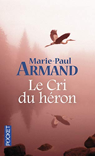 Le Cri Du Heron (French Edition): Armand, Marie-Paul