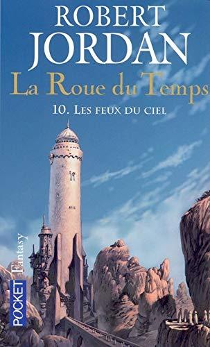 9782266157391: La Roue du Temps, Tome 10 : Les Feux du Ciel