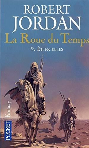9782266157407: La roue du temps, tome 9 : Etincelles