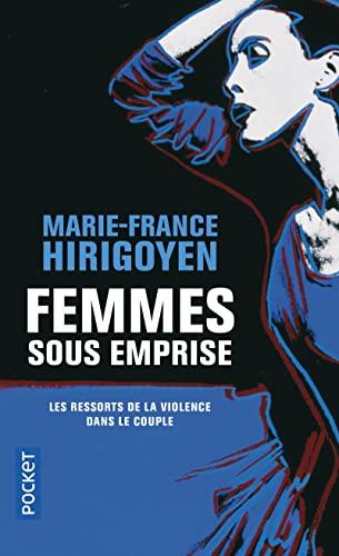 Femmes Sous Emprise: Marie France Hirigoyen