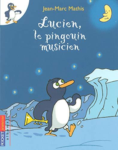 9782266158497: Lucien, le pingouin musicien