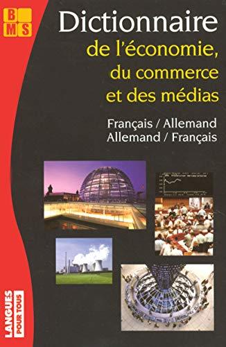 Dictionnaire De L' Economie du Commerce Et Des Médias, Francais-Allemand/...