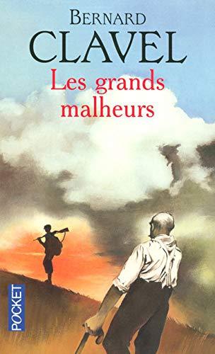 Les grands malheurs.: Clavel, Bernard.