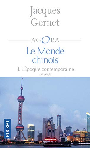9782266161343: Le monde chinois : Tome 3, L'époque contemporaine (French edition)