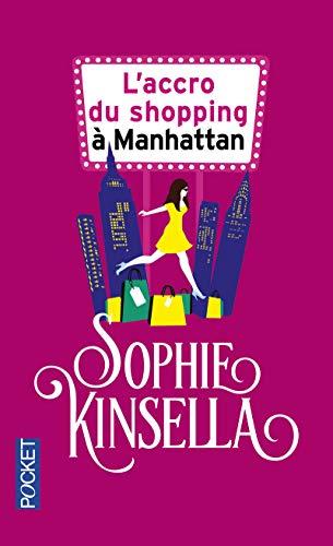 L'accro du shopping ? Manhattan: Sophie Kinsella
