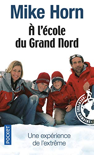 9782266163330: A L'Ecole Du Grand Nord (French Edition)
