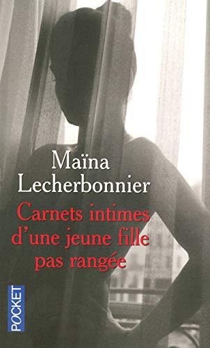 Carnets intimes d'une jeune fille pas rangée: Maïna Lecherbonnier