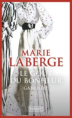 9782266167604: Le Goût du bonheur, Tome 1 : Gabrielle (Pocket)