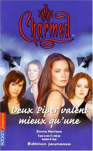Charmed, Tome 24: Deux Piper valent mieux: Emma Harrison, Betty