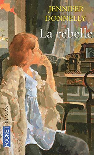 La Rebelle: Jennifer Donnelly