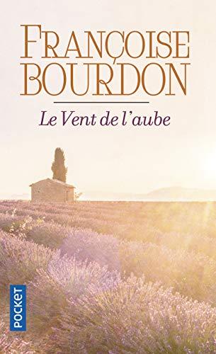 Le vent de l'aube: Bourdon, Françoise