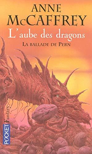 9782266170956: La Ballade de Pern, Tome 1 : L'aube des dragons
