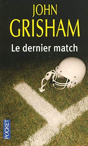DERNIER MATCH -LE: John Grisham