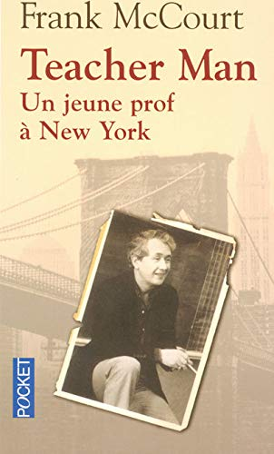 Teacher Man - UN Jeune Prof a New York (French Edition) (9782266173605) by [???]
