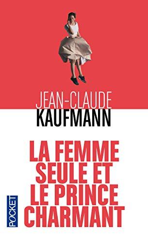 9782266173971: La Femme seule et le Prince charmant