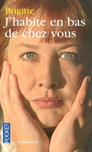 9782266174732: J'habite en bas de chez-vous (French Edition)
