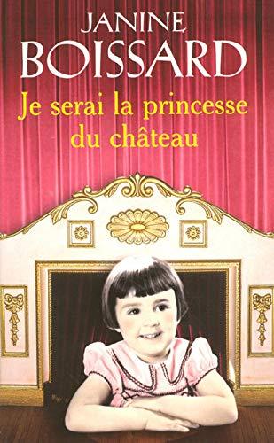Je Serai LA Princesse Du Chateau (French Edition) (2266174983) by Boissard, Janine