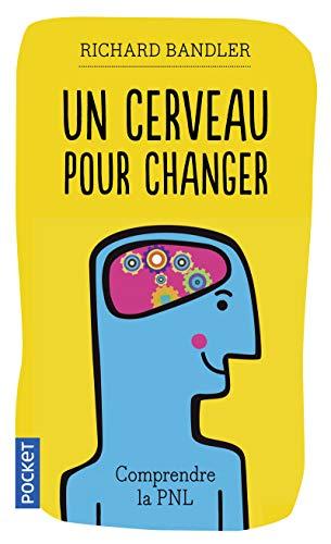 Un cerveau pour changer (French Edition): Josiane de Saint-Paul