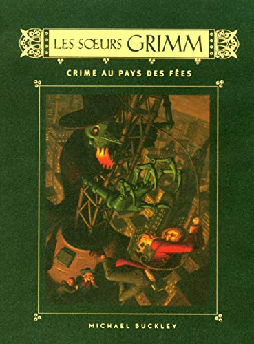 Les Soeurs Grimm Détectives de contes de fées, Tome 4 (French Edition) (2266176927) by Michael Buckley