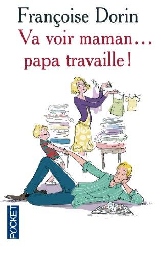 Va voir maman. papa travaille ! (French Edition): Françoise Dorin