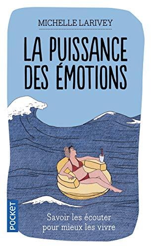 9782266181327: La Puissance DES Emotions: Comment Distinguer Les Vraies DES Fausses (French Edition)