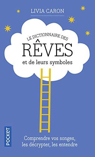Le dictionnaire des rêves et de leurs: Livia Caron