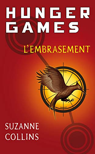 hunger games t.2 - l'embrasement