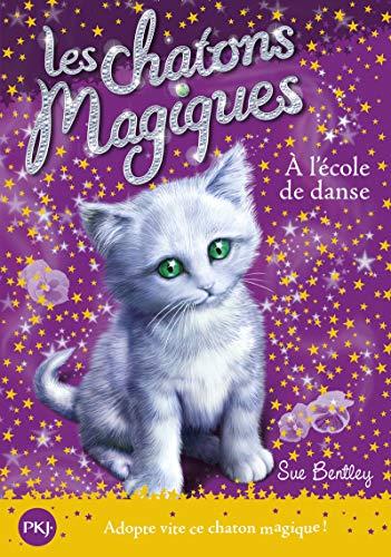 Chatons Magiques N07 A L Ecole (Magic: Bentley, Sue