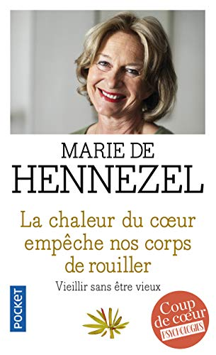 9782266186513: La Chaleur Du Coeur Empeche Nos Corps De Rouiller (French Edition)