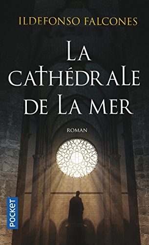 La cathédrale de la mer: Falcones, Ildefonso