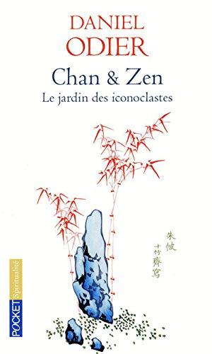 9782266187336: Chan & Zen : Le jardin des iconoclastes (Pocket Spiritualité)