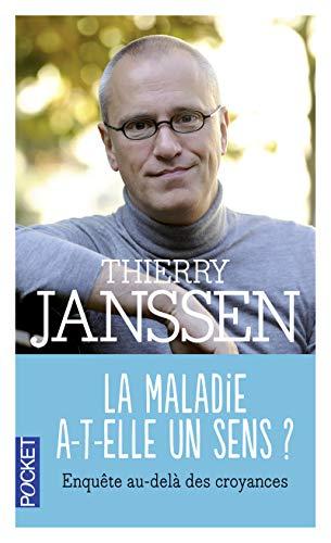 La maladie a-t-elle un sens ?: Janssen, Thierry