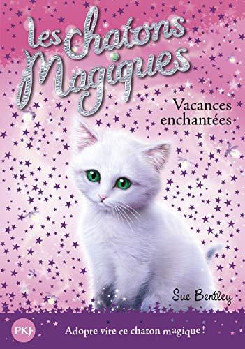 Vacances Enchantees = Firelight Friends (Les Chatons: Bentley, Sue