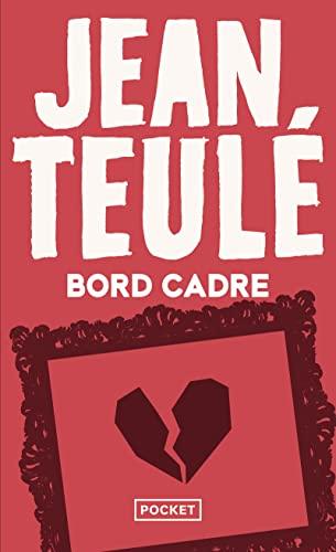 Bord cadre (French Edition): Jean Teulà Jean TeulÃ