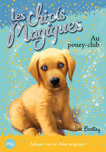 Chiots Magiques N01 Poney-Club (Magic Puppy) (French: Bentley, Sue